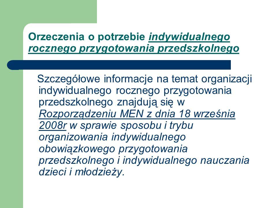 Orzeczenia o potrzebie indywidualnego rocznego przygotowania przedszkolnego Szczegółowe informacje na temat organizacji indywidualnego rocznego przygo