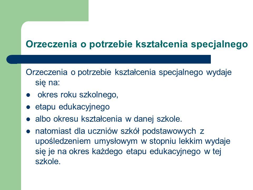 Orzeczenia o potrzebie kształcenia specjalnego Szczegółowe informacje na temat organizacji kształcenia specjalnego znajdują się w Rozporządzeniu MEN z dnia 17 listopada 2010r., w sprawie warunków organizowania kształcenia, wychowania i opieki dla dzieci i młodzieży niepełnosprawnych oraz niedostosowanych społecznie w przedszkolach, szkołach i oddziałach ogólnodostępnych lub integracyjnych, z późniejszymi zmianami oraz w Rozporządzeniu MEN z dnia 17 listopada 2010r., w sprawie warunków organizowania kształcenia, wychowania i opieki dla dzieci i młodzieży niepełnosprawnych oraz niedostosowanych społecznie w specjalnych przedszkolach, szkołach i oddziałach oraz w ośrodkach z późniejszymi zmianami.