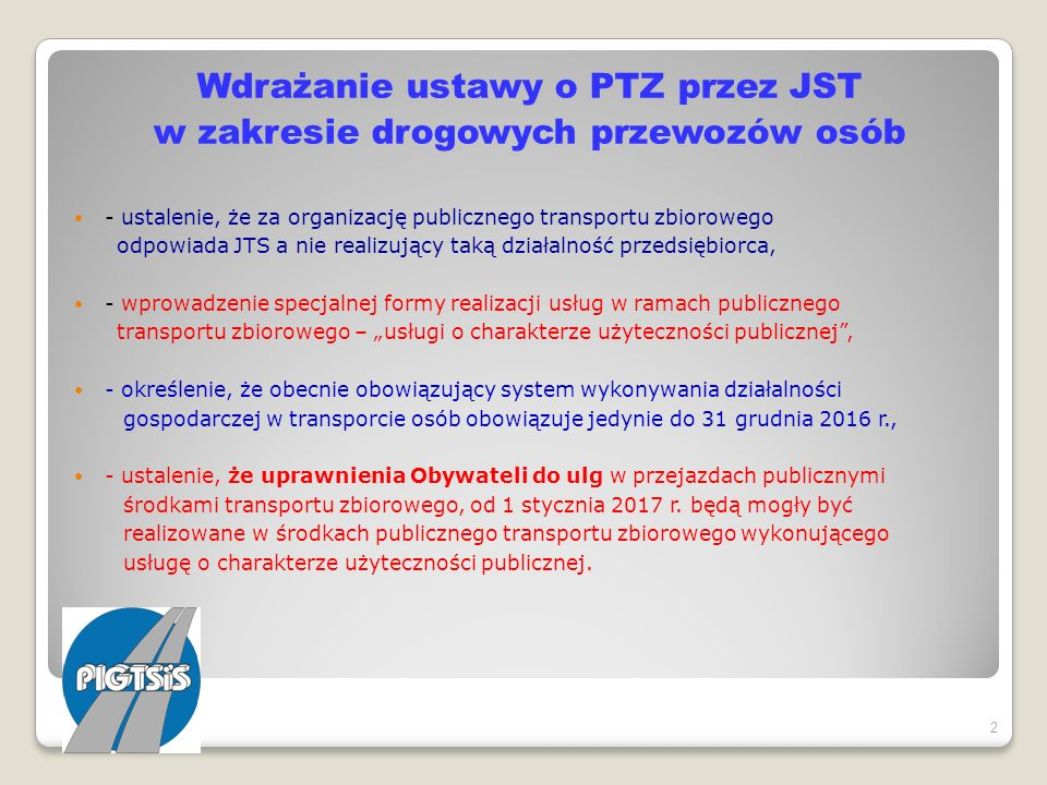 Wdrażanie ustawy o PTZ przez JST w zakresie drogowych przewozów osób - ustalenie, że za organizację publicznego transportu zbiorowego odpowiada JTS a