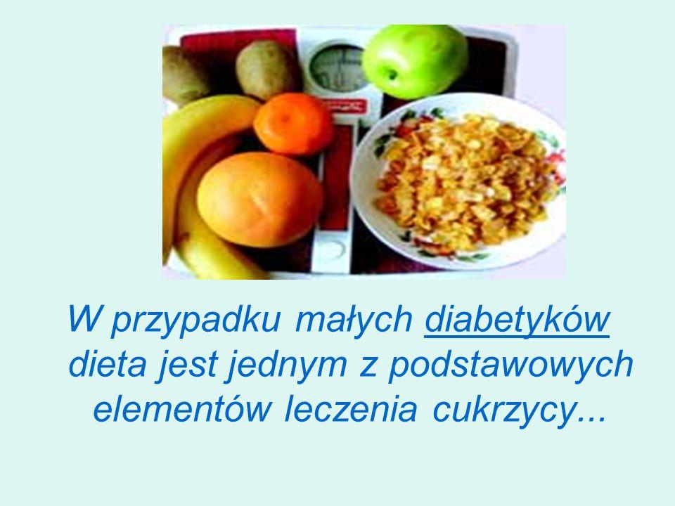 W przypadku małych diabetyków dieta jest jednym z podstawowych elementów leczenia cukrzycy...diabetyk