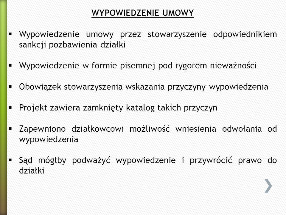 WYPOWIEDZENIE UMOWY Wypowiedzenie umowy przez stowarzyszenie odpowiednikiem sankcji pozbawienia działki Wypowiedzenie w formie pisemnej pod rygorem ni