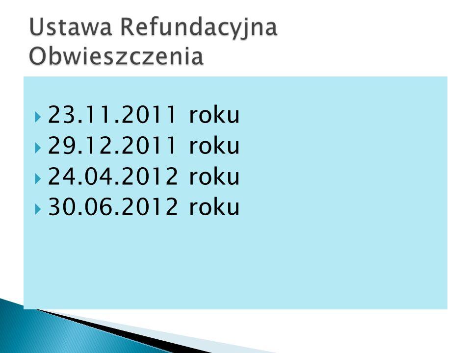 23.11.2011 roku 29.12.2011 roku 24.04.2012 roku 30.06.2012 roku