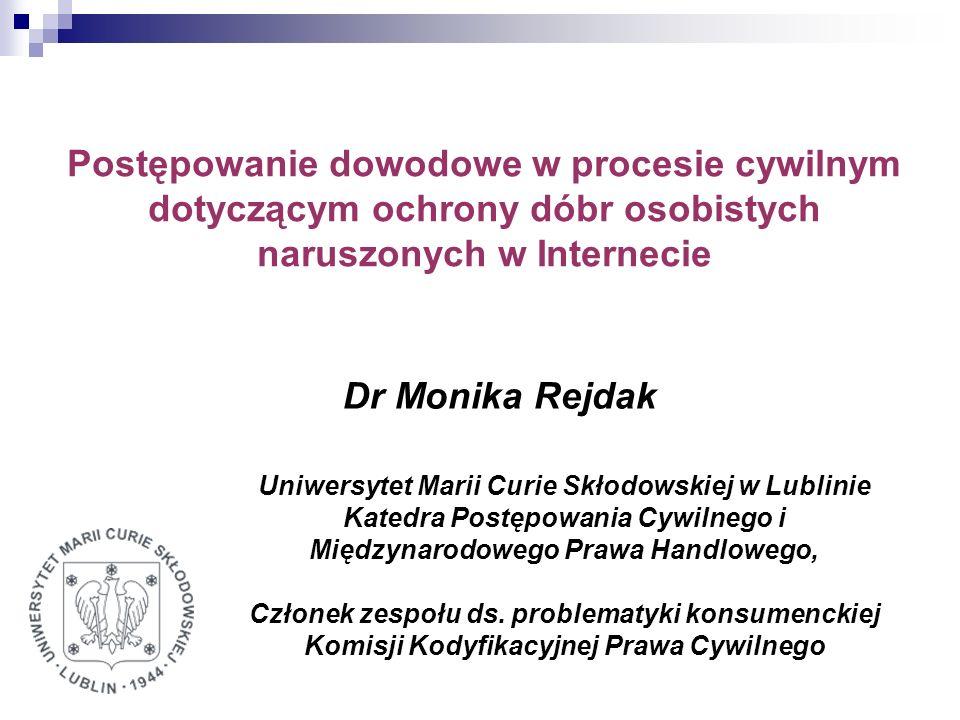 Postępowanie dowodowe w procesie cywilnym dotyczącym ochrony dóbr osobistych naruszonych w Internecie Uniwersytet Marii Curie Skłodowskiej w Lublinie