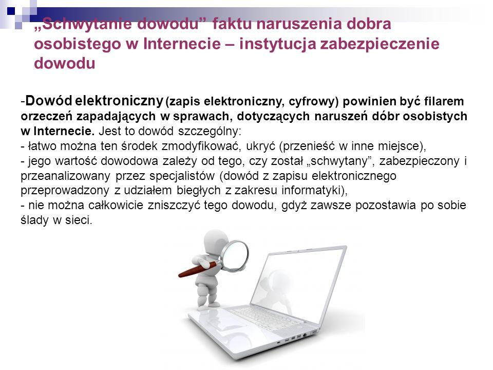 Schwytanie dowodu faktu naruszenia dobra osobistego w Internecie – instytucja zabezpieczenie dowodu * -Dowód elektroniczny (zapis elektroniczny, cyfro