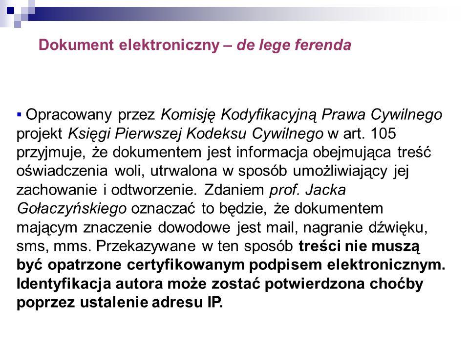 Dokument elektroniczny – de lege ferenda * Opracowany przez Komisję Kodyfikacyjną Prawa Cywilnego projekt Księgi Pierwszej Kodeksu Cywilnego w art. 10
