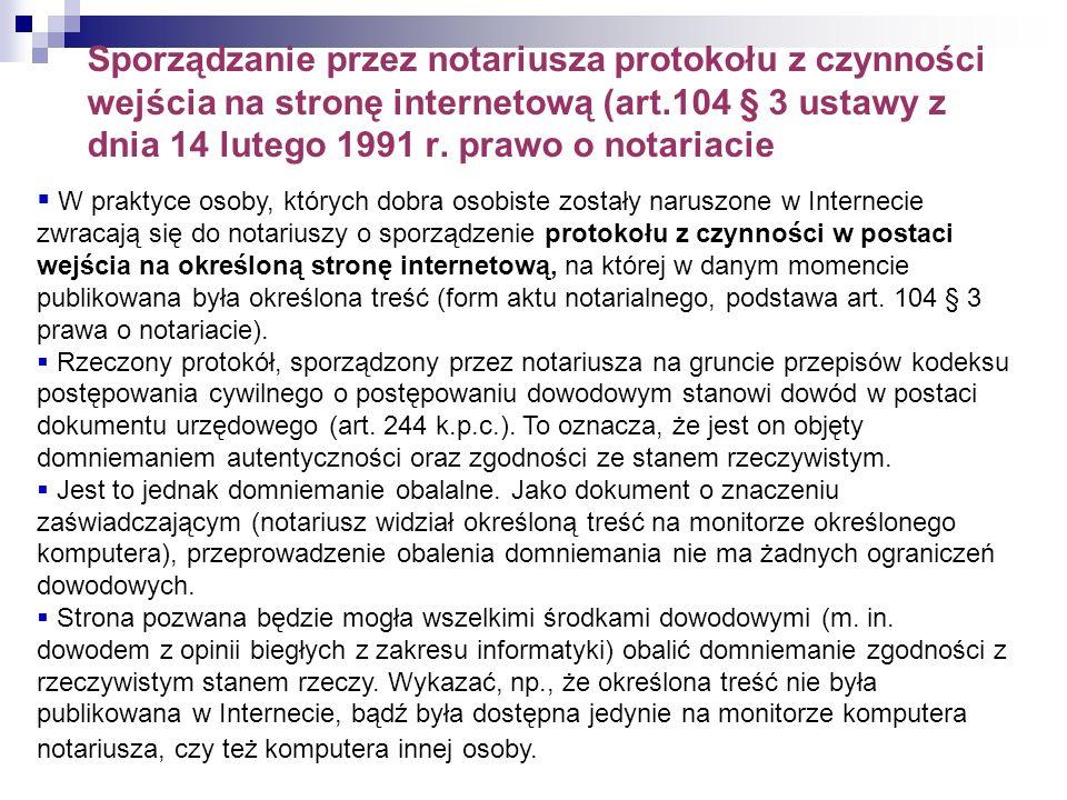 Sporządzanie przez notariusza protokołu z czynności wejścia na stronę internetową (art.104 § 3 ustawy z dnia 14 lutego 1991 r. prawo o notariacie * W