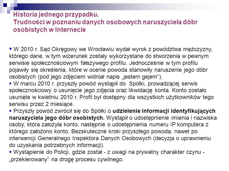 Historia jednego przypadku. Trudności w poznaniu danych osobowych naruszyciela dóbr osobistych w Internecie * * p<0.02 W 2010 r. Sąd Okręgowy we Wrocł