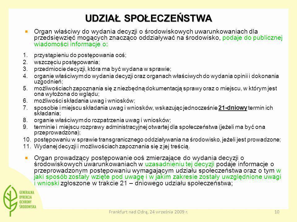 Frankfurt nad Odrą, 24 września 2009 r.10 UDZIAŁ SPOŁECZEŃSTWA Organ właściwy do wydania decyzji o środowiskowych uwarunkowaniach dla przedsięwzięć mo