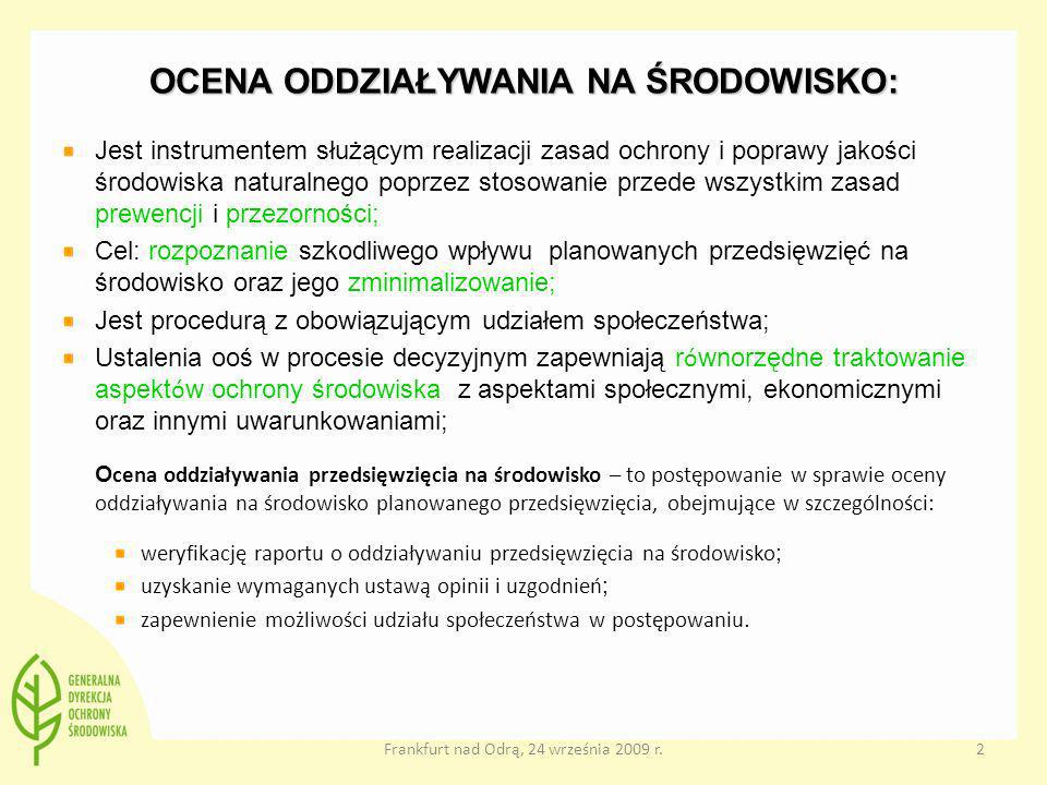 2 OCENA ODDZIAŁYWANIA NA ŚRODOWISKO: Jest instrumentem służącym realizacji zasad ochrony i poprawy jakości środowiska naturalnego poprzez stosowanie p