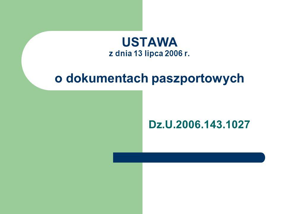 USTAWA z dnia 13 lipca 2006 r. o dokumentach paszportowych Dz.U.2006.143.1027