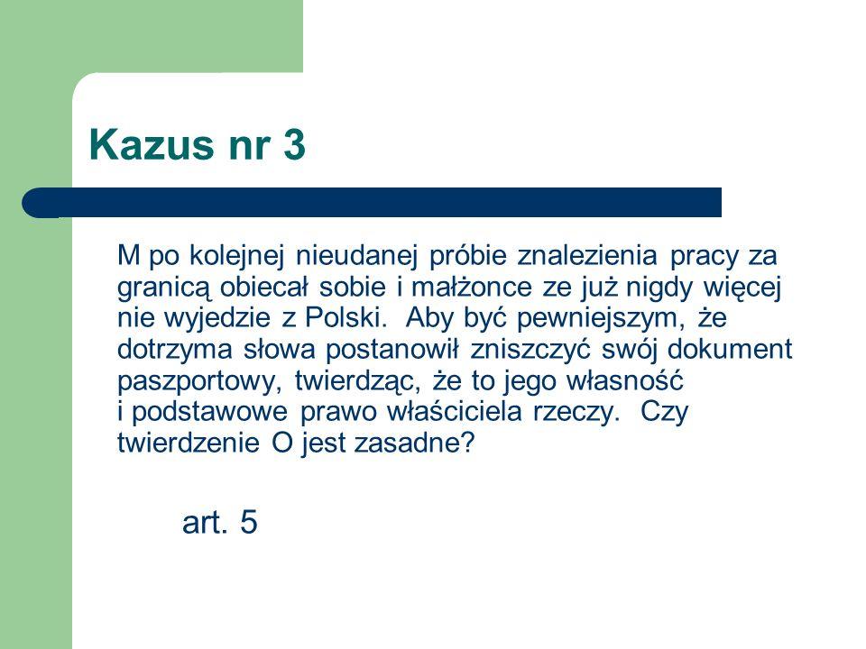 Kazus nr 3 M po kolejnej nieudanej próbie znalezienia pracy za granicą obiecał sobie i małżonce ze już nigdy więcej nie wyjedzie z Polski. Aby być pew