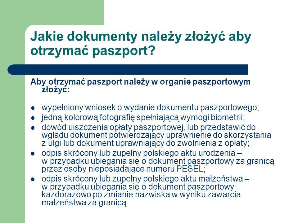Jakie dokumenty należy złożyć aby otrzymać paszport? Aby otrzymać paszport należy w organie paszportowym złożyć: wypełniony wniosek o wydanie dokument