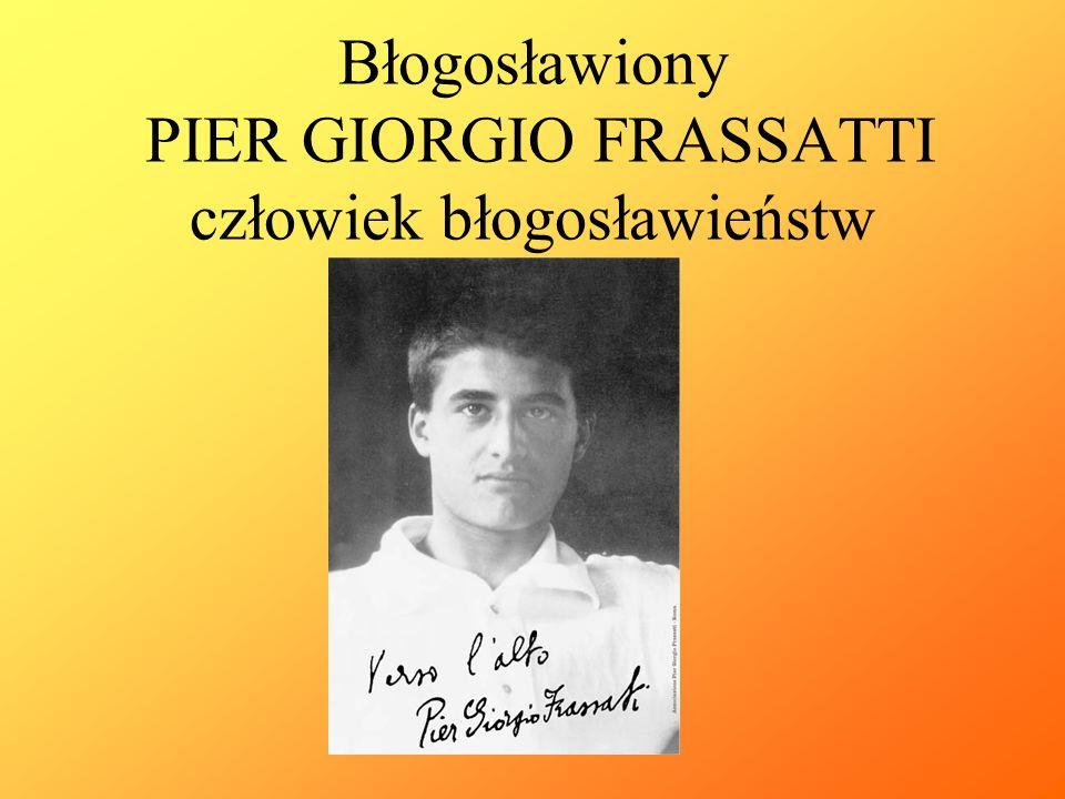 Błogosławiony PIER GIORGIO FRASSATTI człowiek błogosławieństw