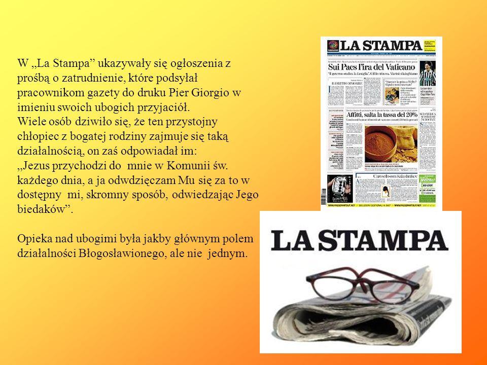 W La Stampa ukazywały się ogłoszenia z prośbą o zatrudnienie, które podsyłał pracownikom gazety do druku Pier Giorgio w imieniu swoich ubogich przyjac