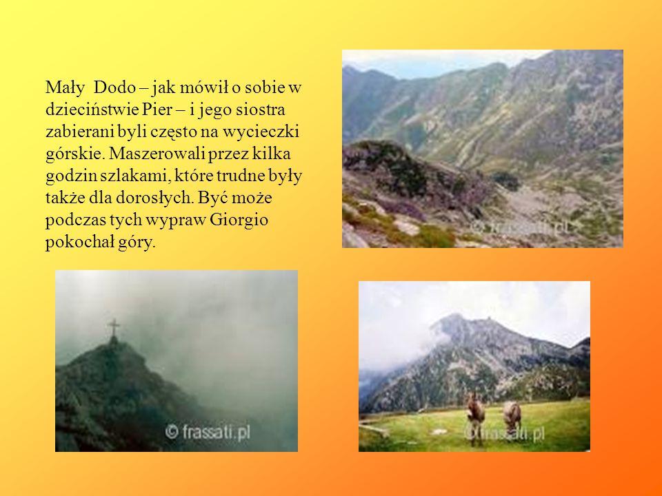 Mały Dodo – jak mówił o sobie w dzieciństwie Pier – i jego siostra zabierani byli często na wycieczki górskie. Maszerowali przez kilka godzin szlakami