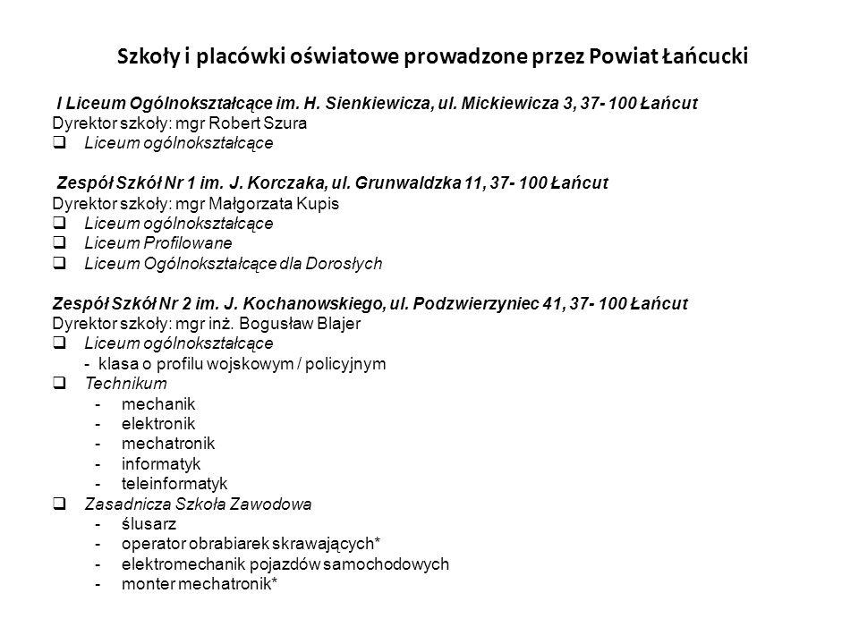 Szkoły i placówki oświatowe prowadzone przez Powiat Łańcucki I Liceum Ogólnokształcące im. H. Sienkiewicza, ul. Mickiewicza 3, 37- 100 Łańcut Dyrektor