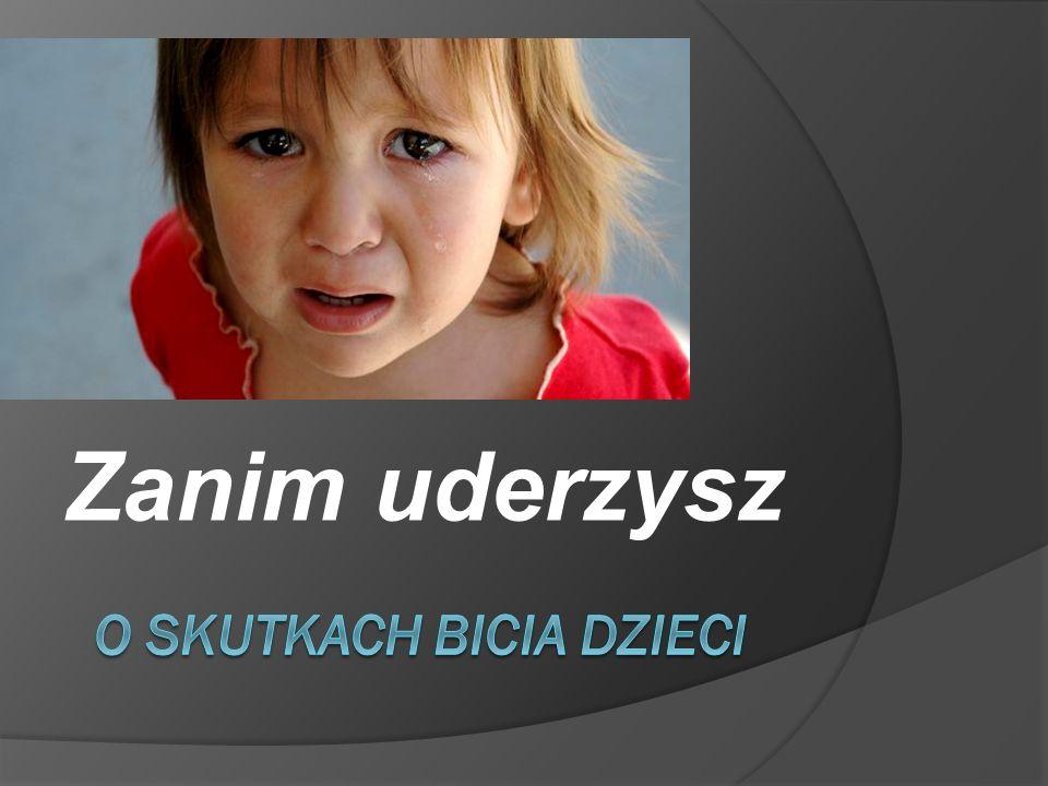 Dzieci mają taką samą godność jak dorośli i nie powinno się jej naruszać przez bicie i znieważanie.