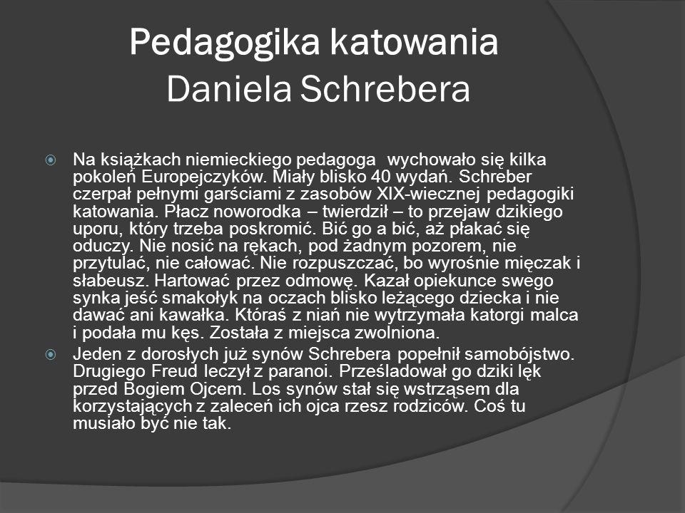 Pedagogika katowania Daniela Schrebera Na książkach niemieckiego pedagoga wychowało się kilka pokoleń Europejczyków. Miały blisko 40 wydań. Schreber c
