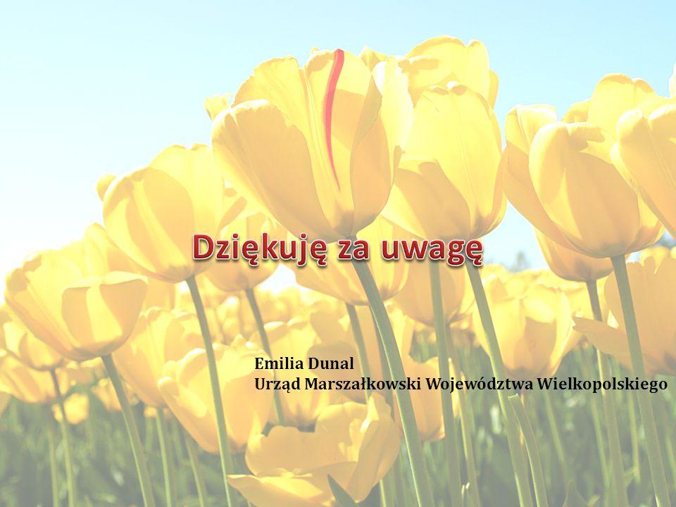 Dziękuję za uwagę Emilia Dunal Urząd Marszałkowski Województwa Wielkopolskiego