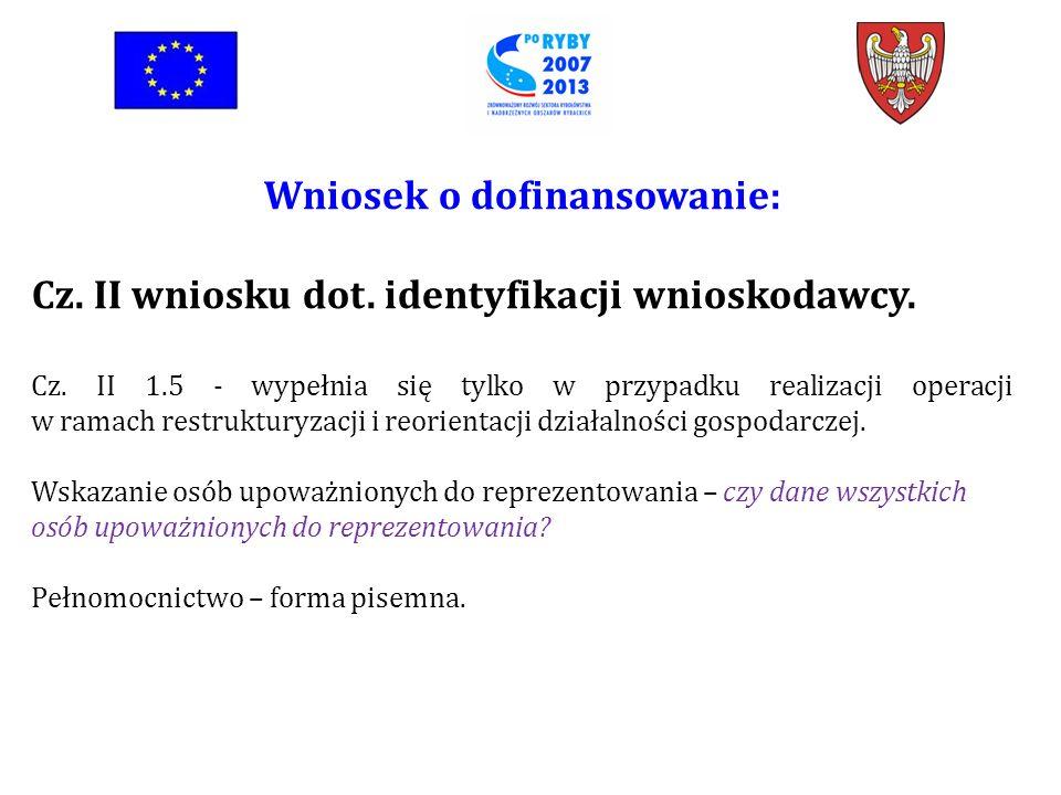 Wniosek o dofinansowanie: Cz. II wniosku dot. identyfikacji wnioskodawcy.