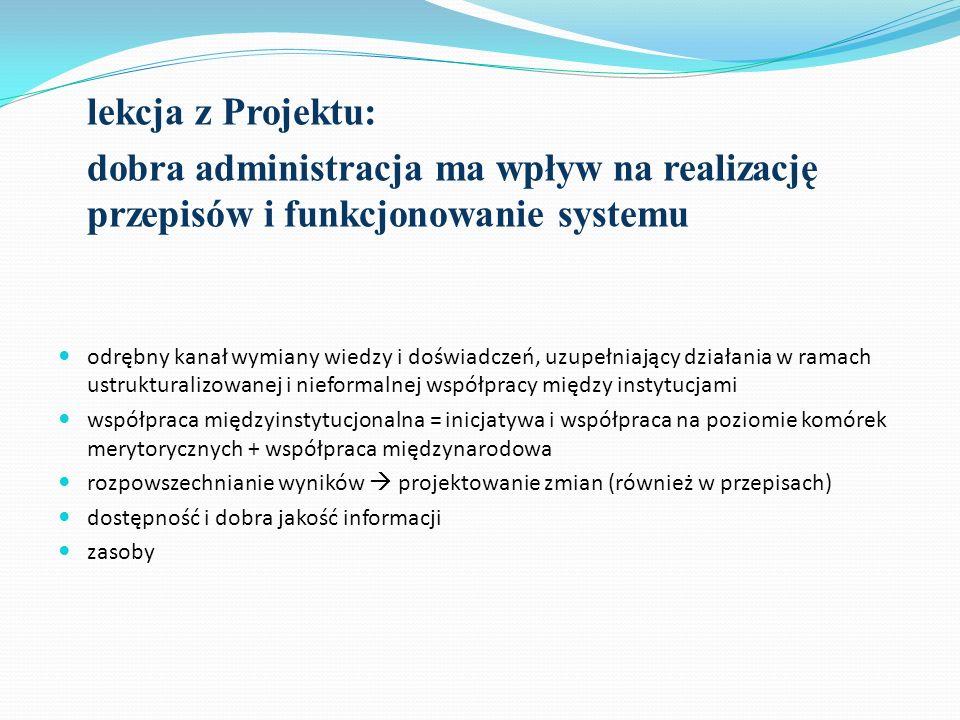 lekcja z Projektu: dobra administracja ma wpływ na realizację przepisów i funkcjonowanie systemu odrębny kanał wymiany wiedzy i doświadczeń, uzupełnia