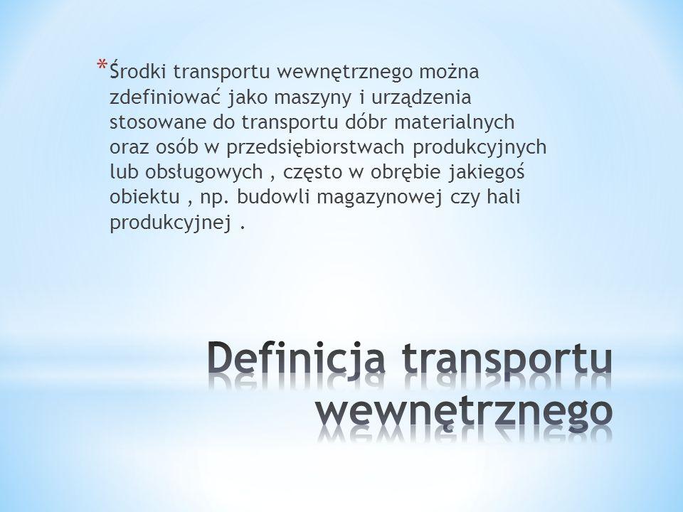 * Środki transportu o zasięgu nieograniczonym – czyli urządzenia, które poruszają się dowolnie wzdłuż dróg, do których są dostosowane * Środki transportu o zasięgu ograniczonym – czyli takie środki, których ruch ograniczają właściwości konstrukcyjne lub droga transportowa.