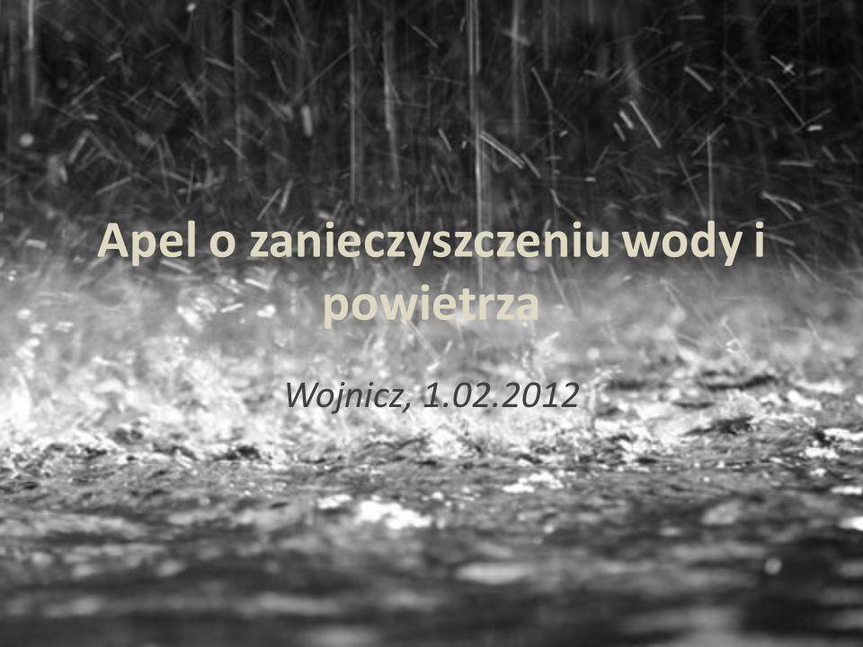 Apel o zanieczyszczeniu wody i powietrza Wojnicz, 1.02.2012