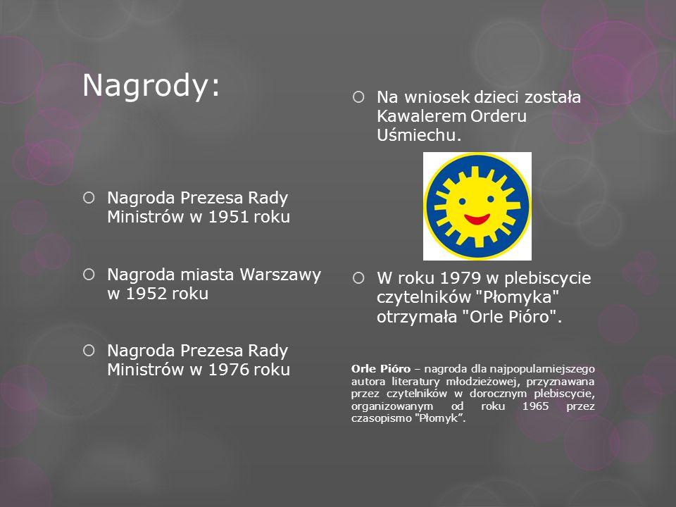 Nagrody: Nagroda Prezesa Rady Ministrów w 1951 roku Nagroda miasta Warszawy w 1952 roku Nagroda Prezesa Rady Ministrów w 1976 roku Na wniosek dzieci z