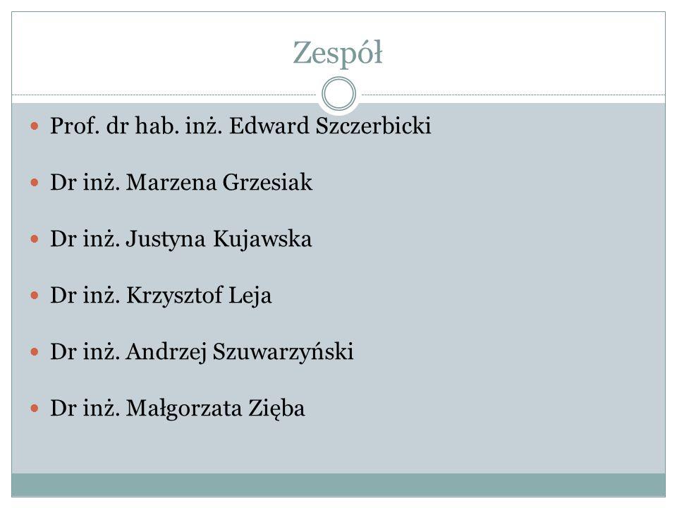 Zespół Prof. dr hab. inż. Edward Szczerbicki Dr inż. Marzena Grzesiak Dr inż. Justyna Kujawska Dr inż. Krzysztof Leja Dr inż. Andrzej Szuwarzyński Dr