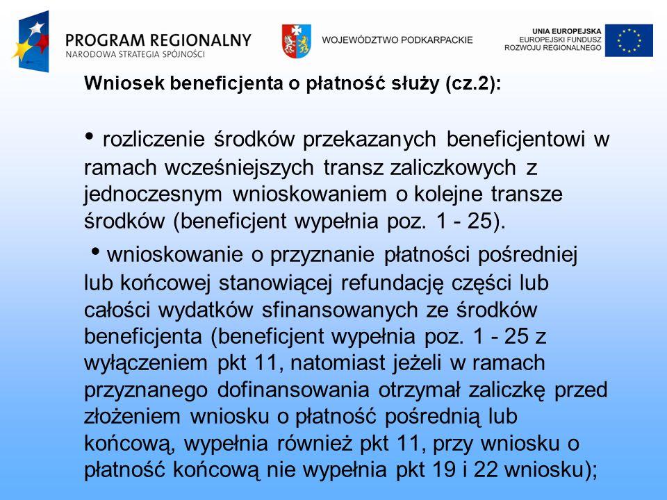 Wniosek beneficjenta o płatność służy (cz.2): rozliczenie środków przekazanych beneficjentowi w ramach wcześniejszych transz zaliczkowych z jednoczesnym wnioskowaniem o kolejne transze środków (beneficjent wypełnia poz.