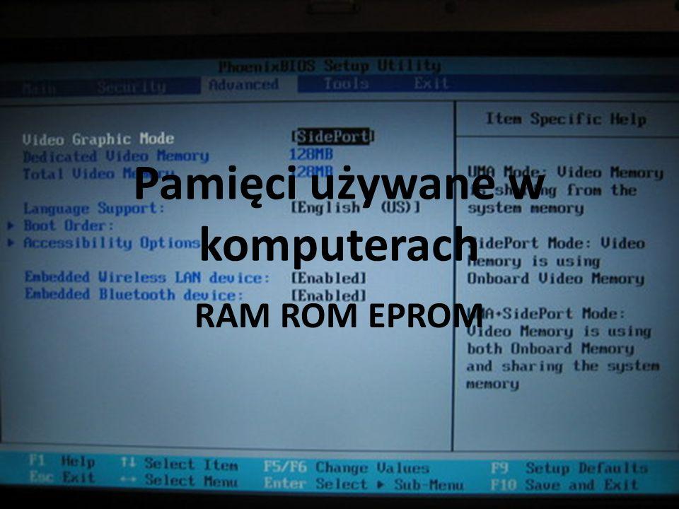 Pamięci używane w komputerach RAM ROM EPROM