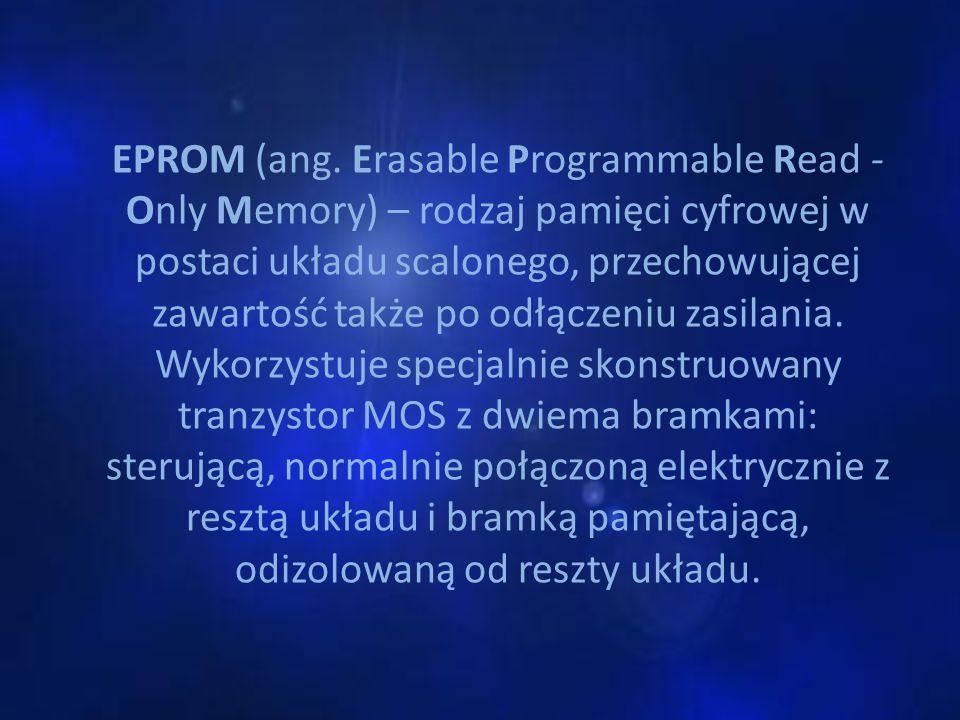 EPROM (ang. Erasable Programmable Read - Only Memory) – rodzaj pamięci cyfrowej w postaci układu scalonego, przechowującej zawartość także po odłączen
