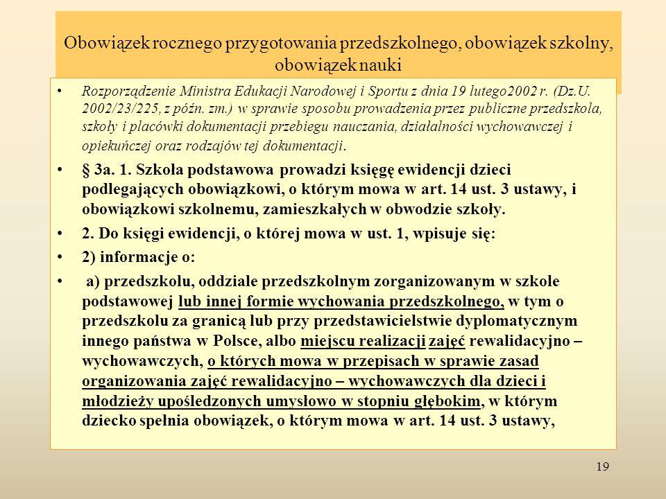 Obowiązek rocznego przygotowania przedszkolnego, obowiązek szkolny, obowiązek nauki Rozporządzenie Ministra Edukacji Narodowej i Sportu z dnia 19 lute