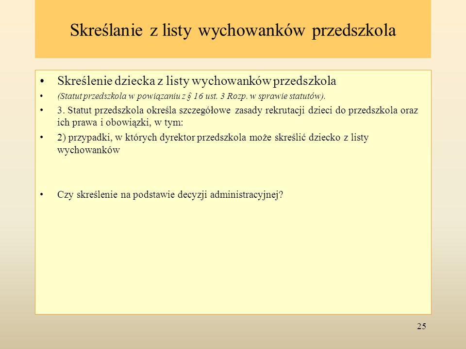 Skreślanie z listy wychowanków przedszkola Skreślenie dziecka z listy wychowanków przedszkola (Statut przedszkola w powiązaniu z § 16 ust. 3 Rozp. w s