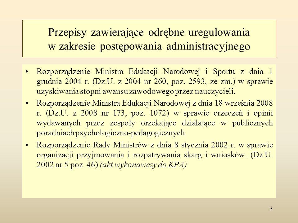Przepisy zawierające odrębne uregulowania w zakresie postępowania administracyjnego Rozporządzenie Ministra Edukacji Narodowej i Sportu z dnia 1 grudn
