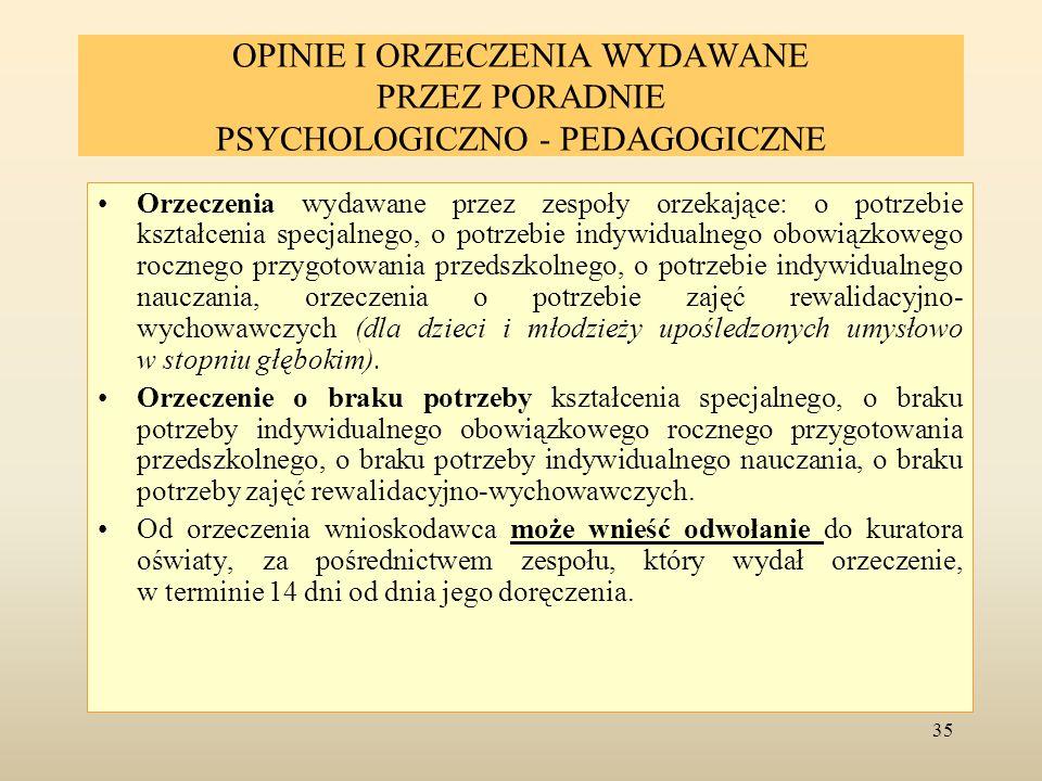 OPINIE I ORZECZENIA WYDAWANE PRZEZ PORADNIE PSYCHOLOGICZNO - PEDAGOGICZNE Orzeczenia wydawane przez zespoły orzekające: o potrzebie kształcenia specja