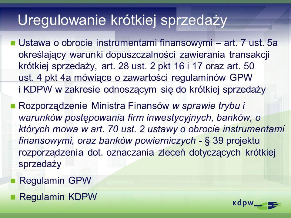 Uregulowanie krótkiej sprzedaży Ustawa o obrocie instrumentami finansowymi – art.