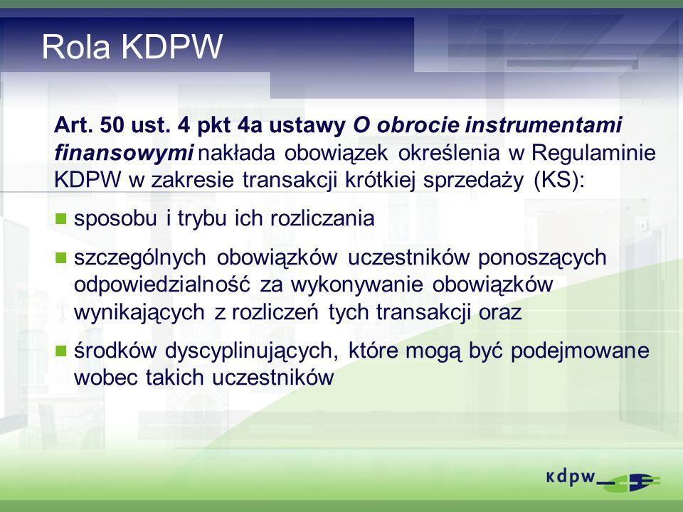 Regulamin KDPW (1) Podstawowym zadaniem KDPW w związku z wprowadzeniem niezabezpieczonej krótkiej sprzedaży jest ochrona uczestników rynku przed nadmiernym wzrostem ryzyka rozliczeniowego.