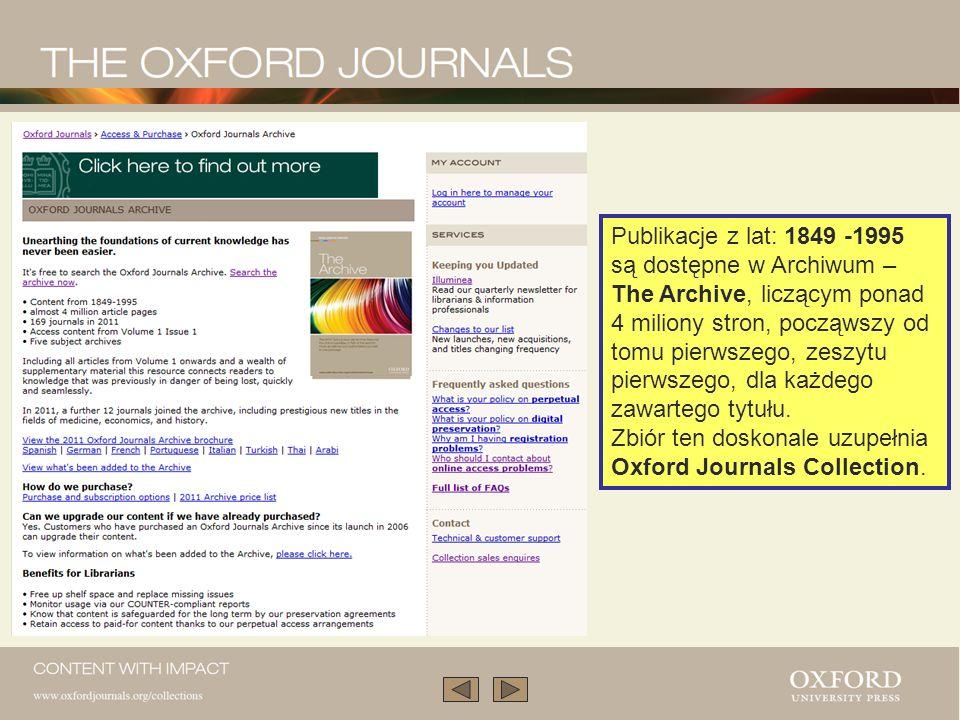 Subskrypcje Dla bibliotek i konsorcjów przygotowano subskrypcje zawierające całość kolekcji czasopism (Oxford Journals Collection) oraz pakiety tematyczne.