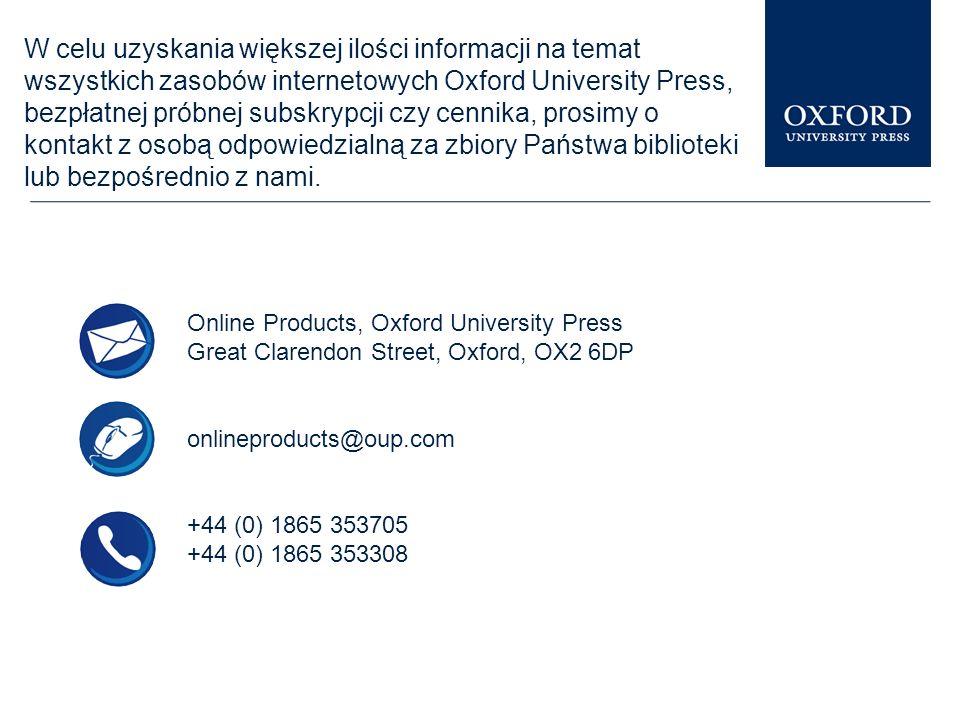 Podobne prezentacje na temat pozostałych zasobów internetowych Oxford University Press znajdziesz w Librarian Resource Centre www.oup.com/uk/academic/