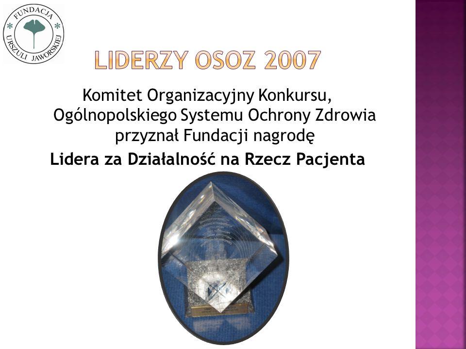 Komitet Organizacyjny Konkursu, Ogólnopolskiego Systemu Ochrony Zdrowia przyznał Fundacji nagrodę Lidera za Działalność na Rzecz Pacjenta