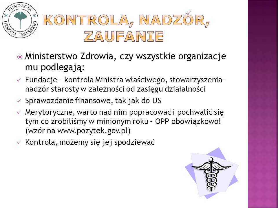 Ministerstwo Zdrowia, czy wszystkie organizacje mu podlegają: Fundacje – kontrola Ministra właściwego, stowarzyszenia – nadzór starosty w zależności o
