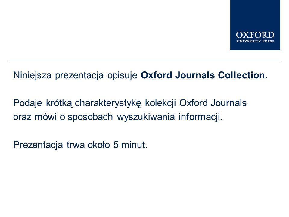 Niniejsza prezentacja opisuje Oxford Journals Collection.