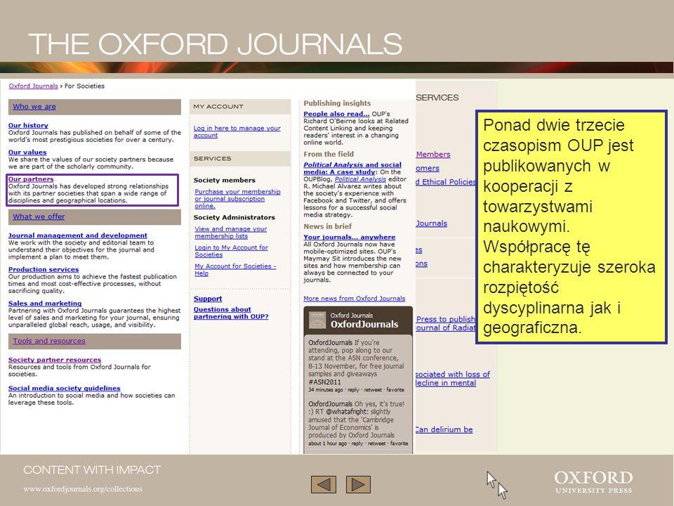 Oxford Journals Collection - kolekcja czasopism OUP, prezentuje awangardę światowych badań akademickich stanowiąc bezcenne źródło informacji dla użytkowników online, pracowników naukowych, bibliotek.