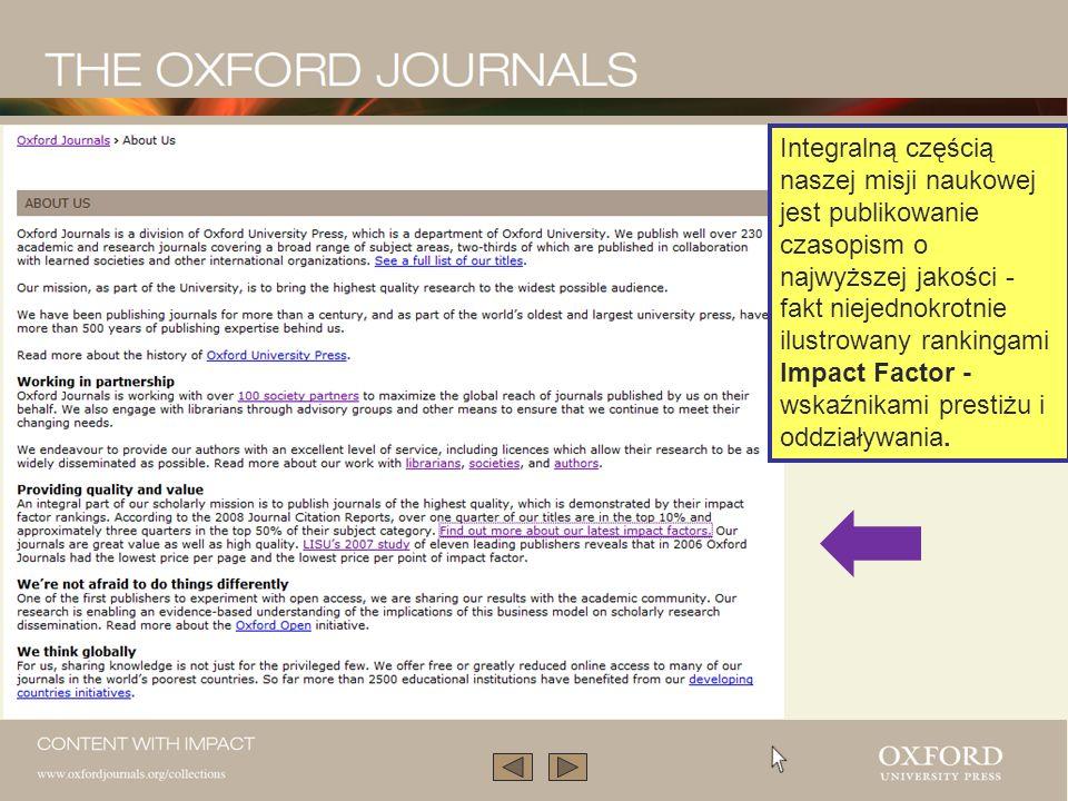 Integralną częścią naszej misji naukowej jest publikowanie czasopism o najwyższej jakości - fakt niejednokrotnie ilustrowany rankingami Impact Factor - wskaźnikami prestiżu i oddziaływania.