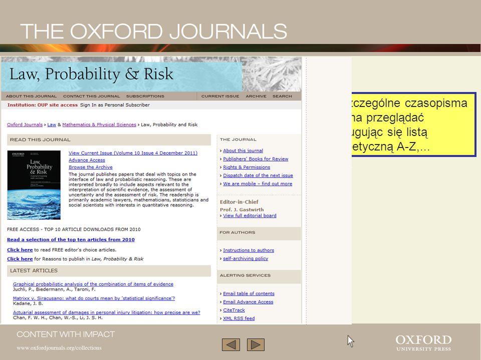 przejrzeć kolekcję zapoznać się z FAQzapoznać się z FAQ uczestniczyć w demonstracjach czasopism na żywo skontaktować się z onlinemarketing@oup.comonlinemarketing@oup.com Niniejsza prezentacja obrazuje zaledwie część możliwości kolekcji Oxford Journals.