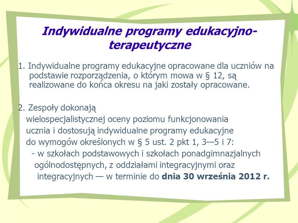 Indywidualne programy edukacyjno- terapeutyczne 1. Indywidualne programy edukacyjne opracowane dla uczniów na podstawie rozporządzenia, o którym mowa