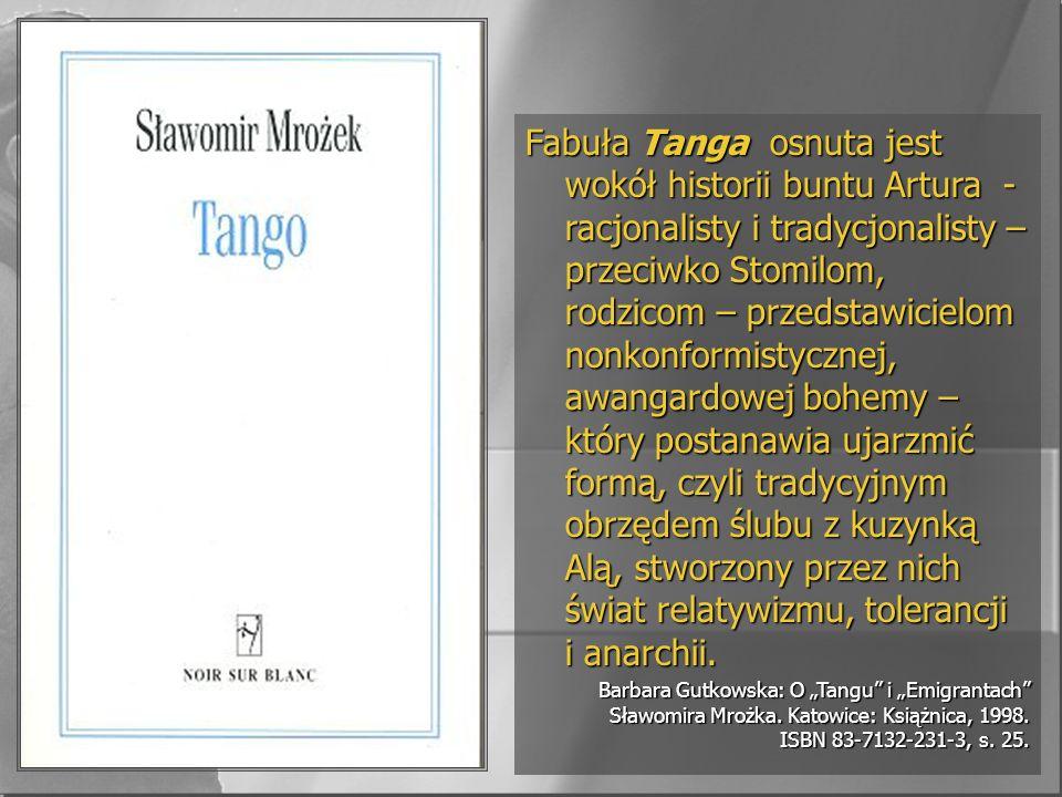Fabuła Tanga osnuta jest wokół historii buntu Artura - racjonalisty i tradycjonalisty – przeciwko Stomilom, rodzicom – przedstawicielom nonkonformisty