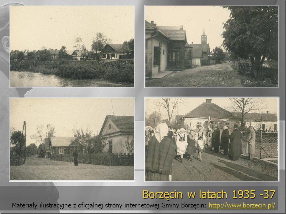 tekst Borzęcin w latach 1935 -37 Borzęcin w latach 1935 -37 Materiały ilustracyjne z oficjalnej strony internetowej Gminy Borzęcin: http://www.borzeci