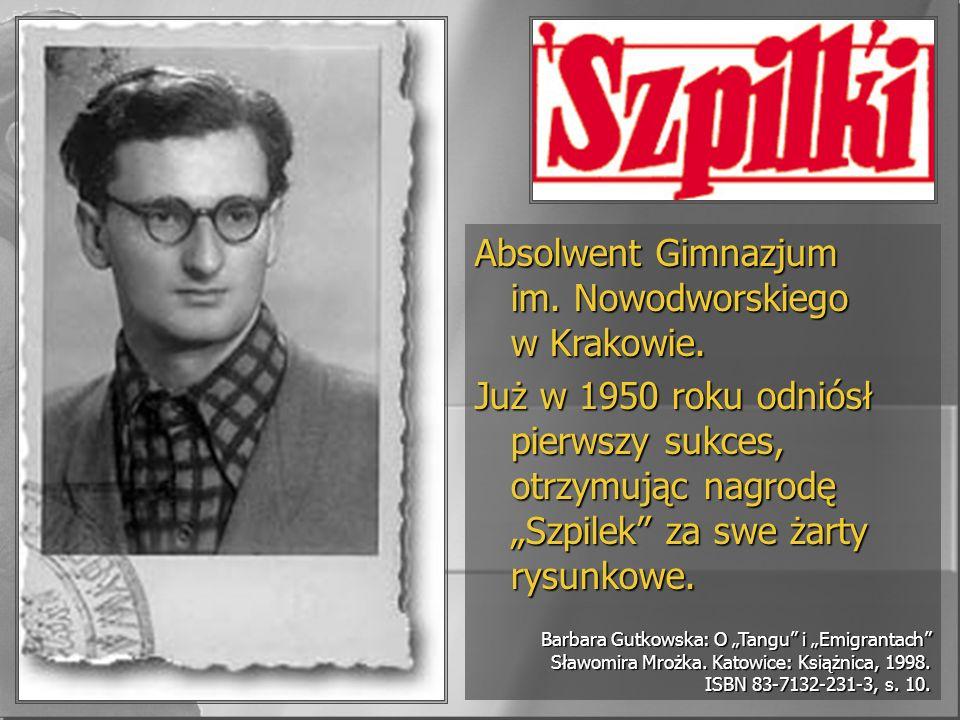 Absolwent Gimnazjum im. Nowodworskiego w Krakowie. Już w 1950 roku odniósł pierwszy sukces, otrzymując nagrodę Szpilek za swe żarty rysunkowe. Barbara